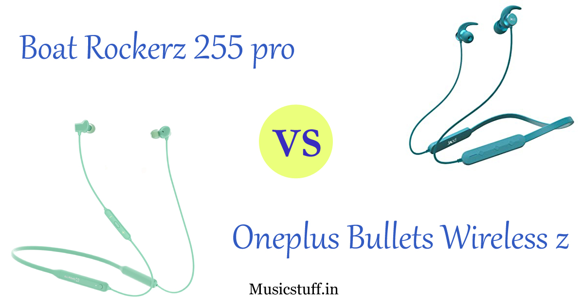 boAt Rockerz 255 Pro VS oneplus bullets wireless z