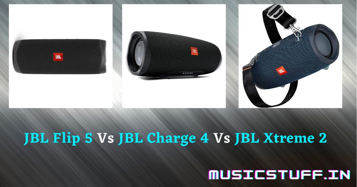 JBL Flip 5 Vs JBL Charge 4 Vs JBL Xtreme 2