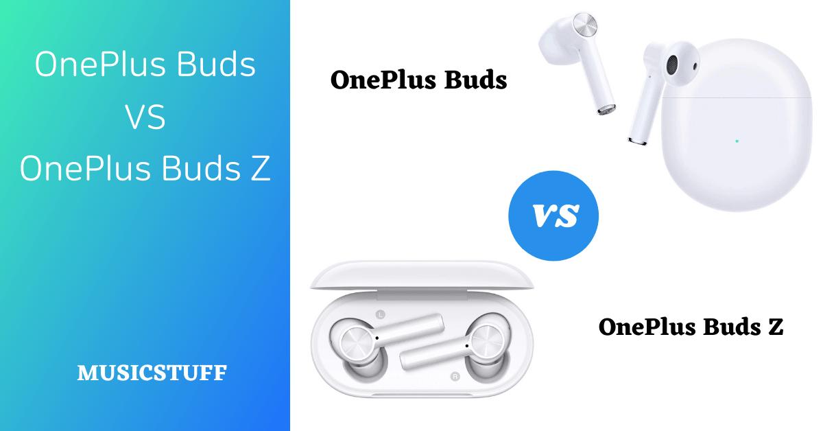 oneplus buds vs oneplus buds z