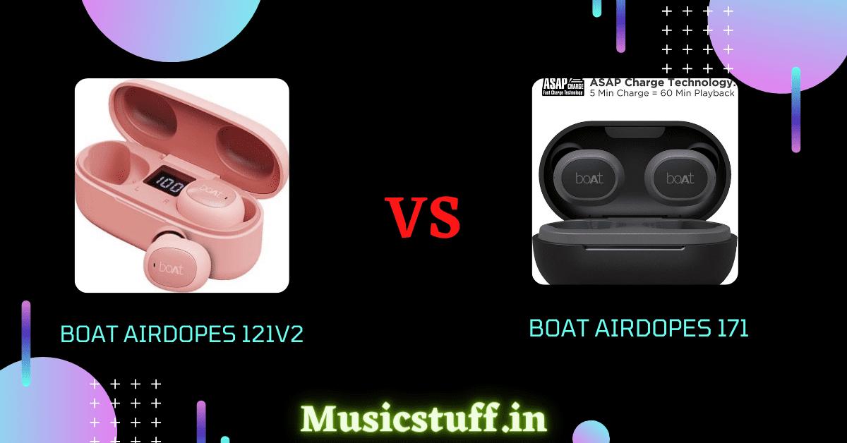 boAt Airdopes 121v2 vs 171