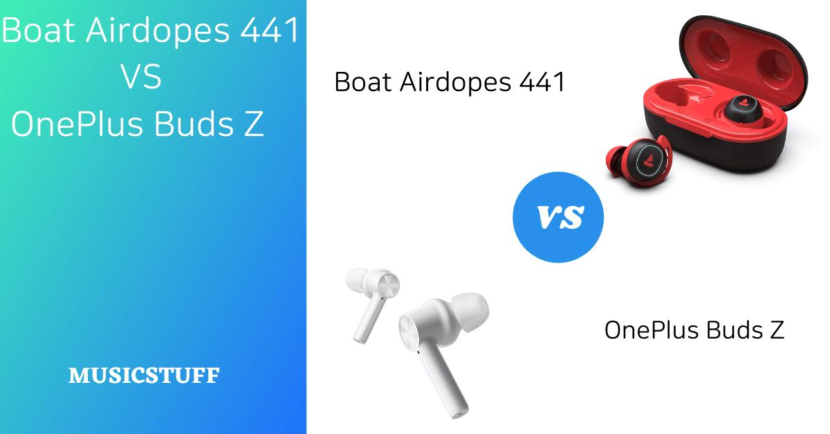 Boat Airdopes 441 vs OnePlus Buds Z