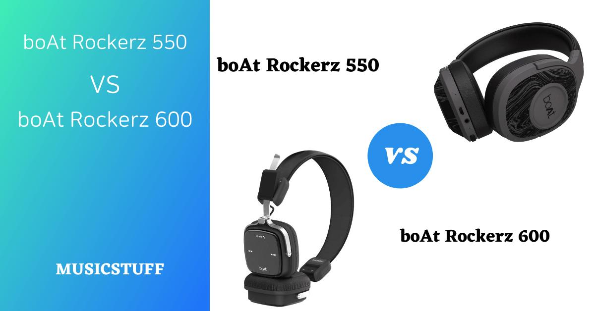 boAt Rockerz 550 vs 600
